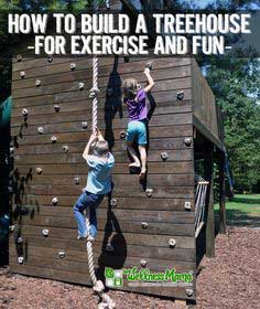 How to build a treehouse for exercise and fun